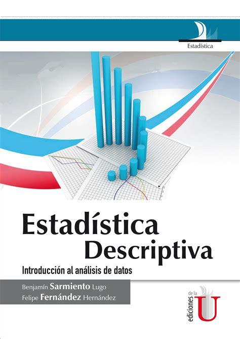 estadstica para la investigacin 8415452764 estad 237 stica descriptiva ediciones de la u