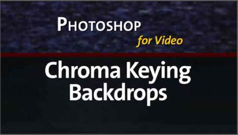 adobe photoshop chroma key tutorial photoshop for video tutorial chroma keying backdrops