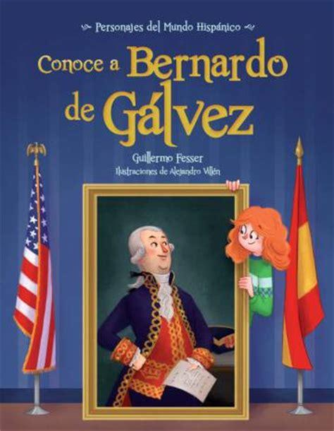 libro bernardo de galvez las haza 241 as de bernardo de g 225 lvez entrar 225 n en las aulas de estados unidos cultura el pa 205 s