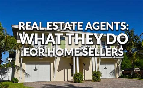 what do real estate agents do for home sellers
