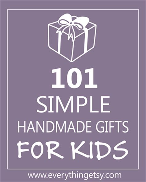 Handcrafted Gifts For Children - 101 simple handmade gifts for