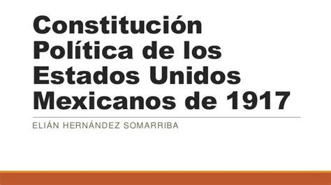 1917 constituci n pol tica de los estados unidos mexicanos constituci 243 n pol 237 tica de los estados unidos mexicanos de 1917
