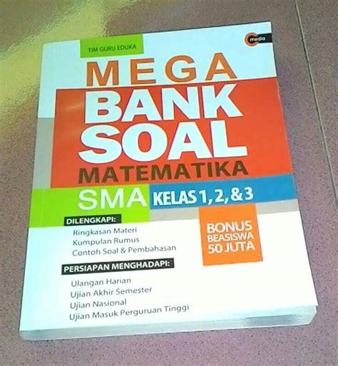 Mega Bank Soal Matematika Smp Kelas 1 2 3 jual buku quot mega bank soal matematika sma kelas 1 2 3 quot filly shop