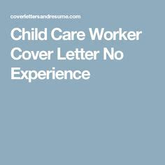 child care worker cover letter no experience secondary cover letter sle cover letter
