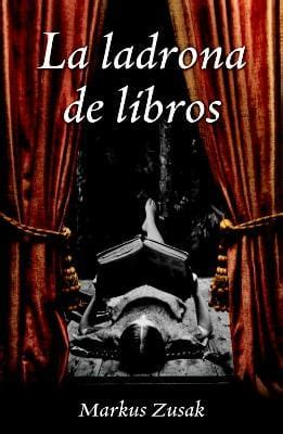 libro la ladrona de libros leer online la ladrona de libros de markus zusak