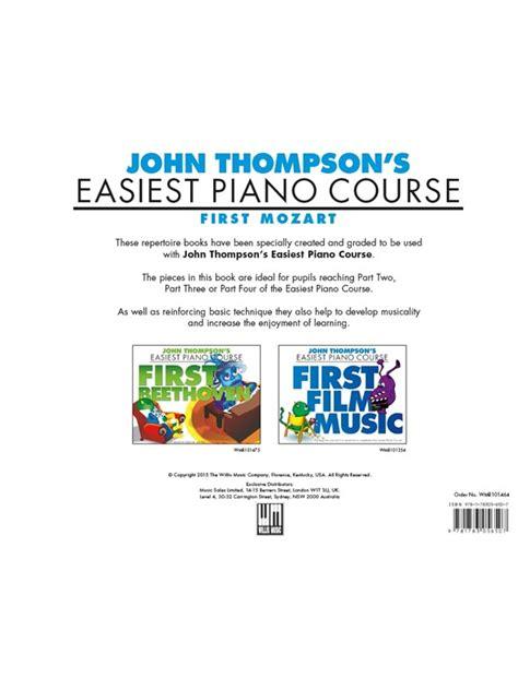 libro john thompsons easiest piano john thompson s easiest piano course first mozart piano partituras partituras y cancioneros