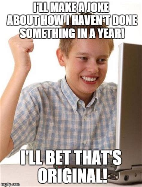 Newest Internet Meme - first day on the internet kid meme imgflip