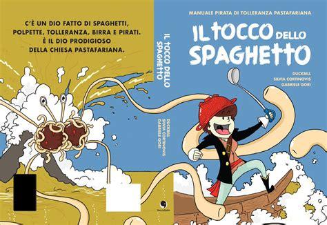 spaghetto volante il tocco dello spaghetto i pastafariani presentano il