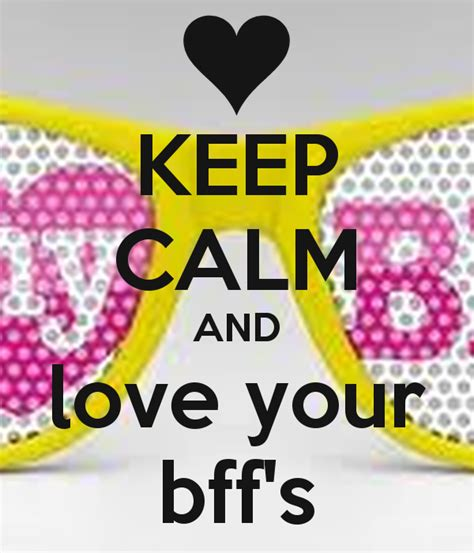 imagenes de keep calm and love your bff keep calm and love your bff s poster kenyson and jasey