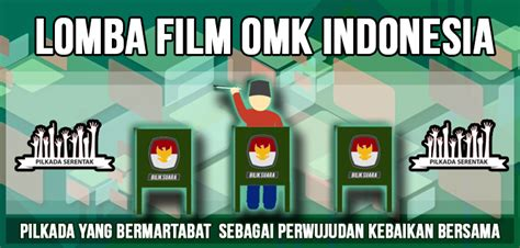 lomba film indonesia 2016 ketentuan lomba film omk indonesia pilkada serentak