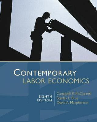 contemporary labour contemporary labor economics by cbell r mcconnell