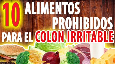 alimentos malos para el colon irritable 10 alimentos prohibidos para el colon irritable viyoutube