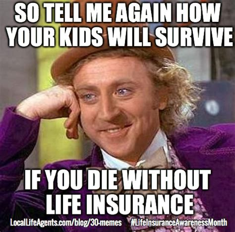 Meme Life - funny life insurance memes form local life agents funny