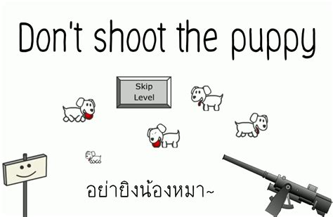 dont shoot the puppy don t shoot the puppy อย าย งน องหมา