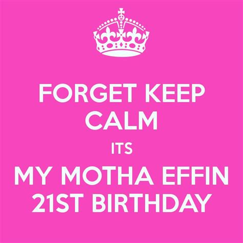 Keep Calm Birthday Meme - 18 best images about 21st babyyyy on pinterest