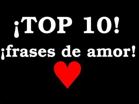 las mejores imagenes de amor con frases para enamorar las 10 mejores frases de amor youtube