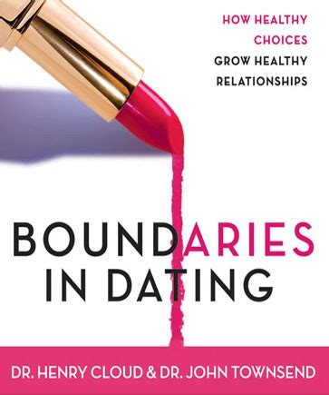 boundaries in dating by dr henry cloud dr