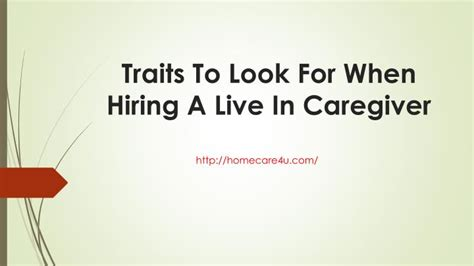 ppt traits to look for when hiring a live in caregiver powerpoint presentation id 7399893