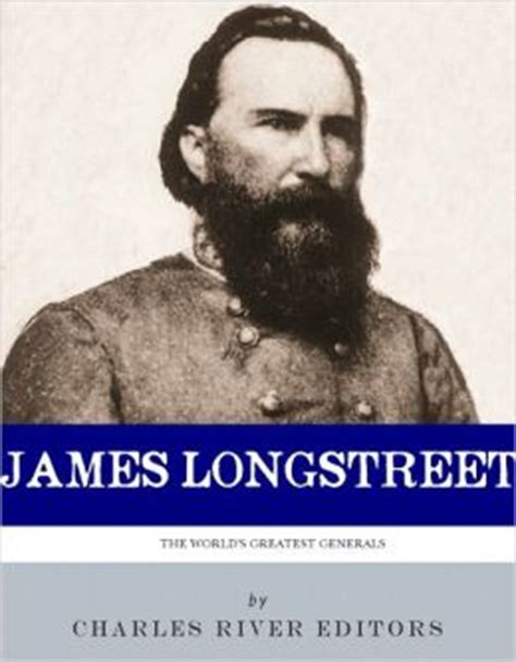 s war the and career of general longstreet books s war the and career of general