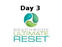 3 Day Ultimate Reset Detox by Beachbody Ultimate Reset Day 3 Your Fitness Path