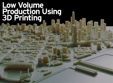 Design For Low Volume Manufacturing | low volume production using 3d printing