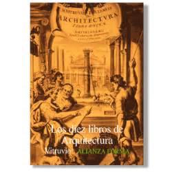 los diez libros de arquitectura pdf los diez libros de arquitectura de vitrubio