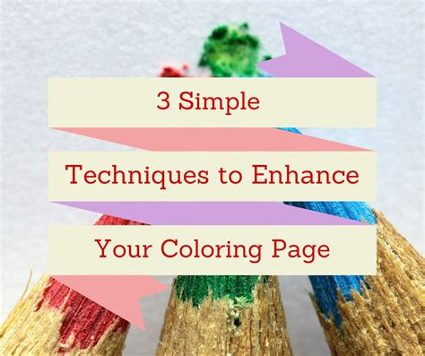 coloring book techniques 3 simple techniques to enhance your coloring page