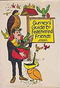 feathered friends books gurney s guide to feathered friends nancy gurney