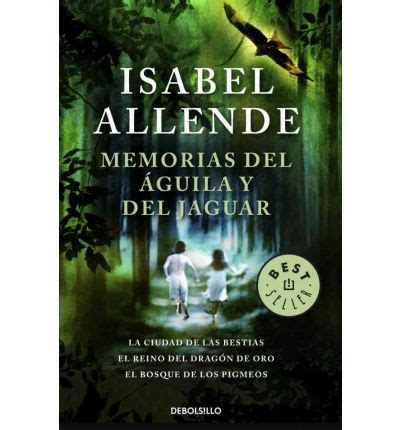 memorias del aguila y del jaguar memories of the eagle and the jaguar isabel allende