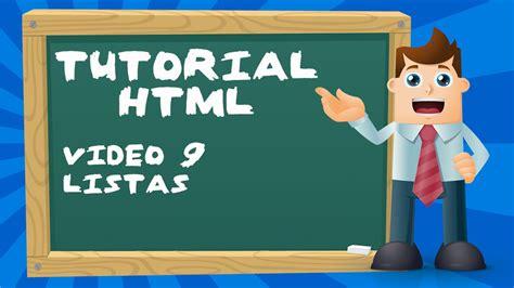 tutorial html youtube tutorial b 225 sico de html desde cero video 9 listas