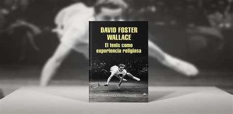 libro el tenis como experiencia cabecera tenis como experiencia mediterraneo diario16