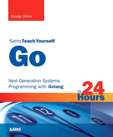 go in 24 hours sams teach yourself next generation systems programming with golang books ornbo go in 24 hours sams teach yourself next