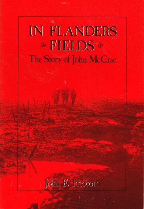 in flanders fields picture book in flanders fields story of mccrae prescott