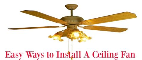 easy ways to install ceiling fan murrieta homes and business