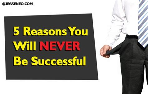5 Reasons Why Will Never Find You by 5 Reasons You Will Never Be Successful