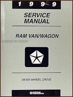 auto manual repair 1995 dodge ram van 1500 electronic valve timing 1999 dodge ram van wagon repair shop manual original b1500 b3500