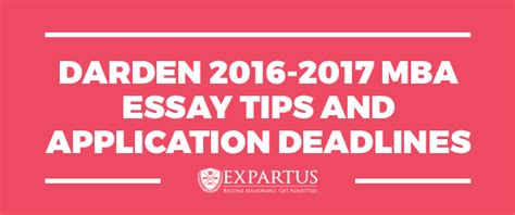 Part Time Mba Admission 2017 by Darden 2016 2017 Mba Essay Tips And Application Deadlines