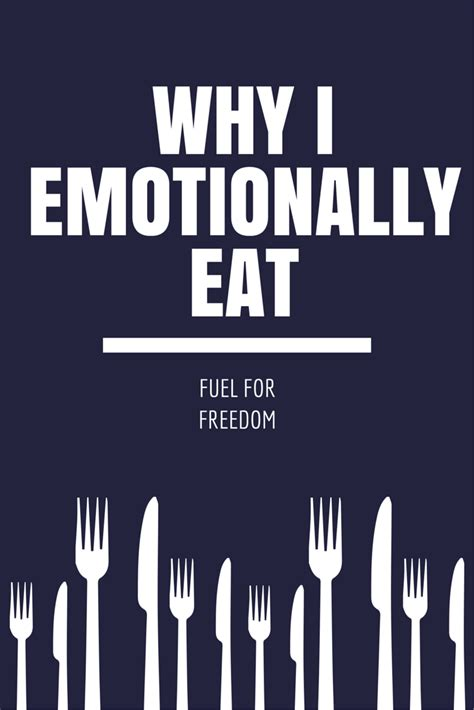 why do i comfort eat why i emotionally eat fuel for freedom