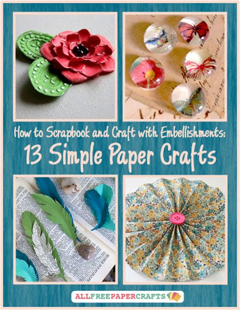 Scrapbook Paper Craft Ideas - quot how to scrapbook and craft with embellishments 13 simple