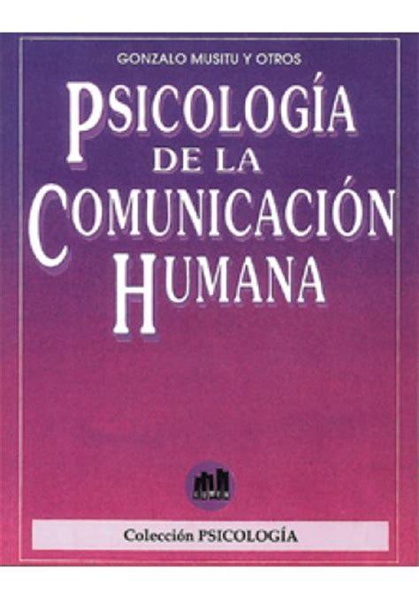 libros de psicologia de la comunicacion pdf psicolog 237 a de la comunicaci 243 n humana