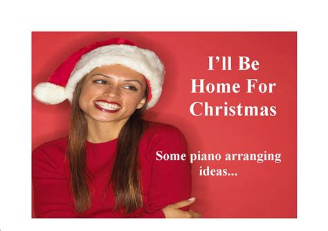 piano arranging ideas for quot i ll be home for