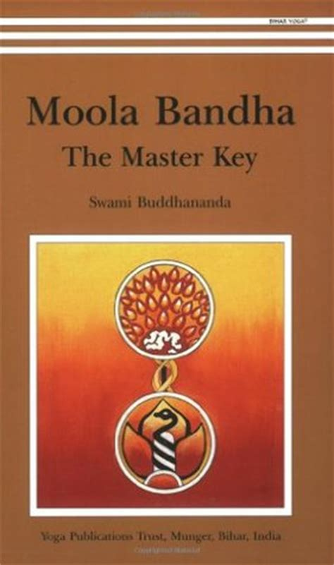 moola bandha the master key by swami buddhananda reviews discussion bookclubs lists