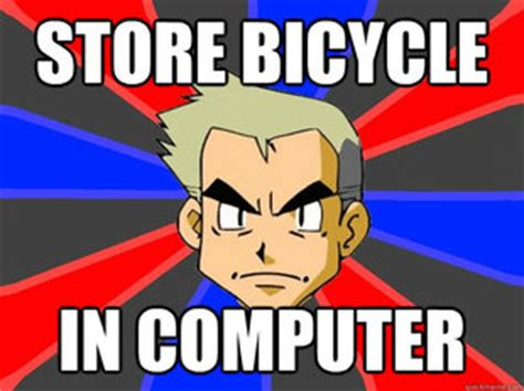 Oak Meme - pokemon memes professor oak bike www pixshark com