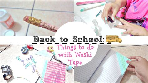 what to do with washi tape back to school things to do with washi tape collab with