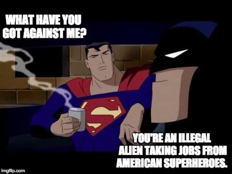 Superman Drinking Meme - batman and superman memes imgflip