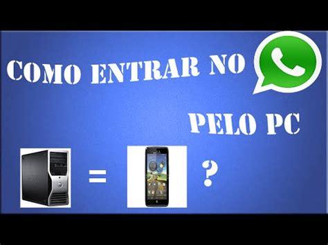 tutorial whatsapp no pc tutorial como entrar no whatsapp pelo pc youtube