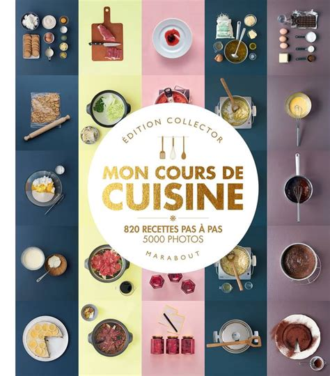 cr馥r mon livre de cuisine livre mon grand cours de cuisine collector 820