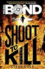 young bond shoot to young bond shoot to kill amazon co uk steve cole 9781782952404 books