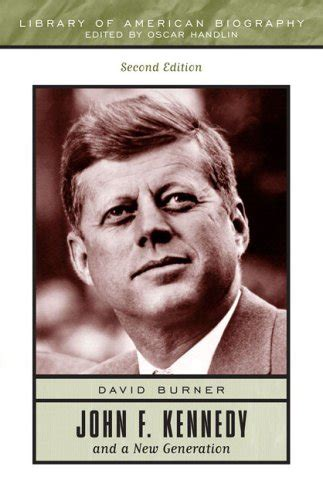 john f kennedy biography book review john f kennedy and a new generation by david burner