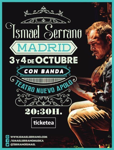 entradas concierto ismael serrano 161 sorteamos entradas para ver a ismael serrano en madrid